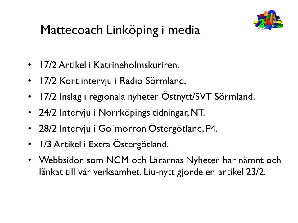 Mattecoach Linköping i media • 17/2 Artikel i Katrineholmskuriren. • 17/2 Kort intervju i Radio Sörmland. • 17/2 Inslag i regionala nyheter Östnytt/SV