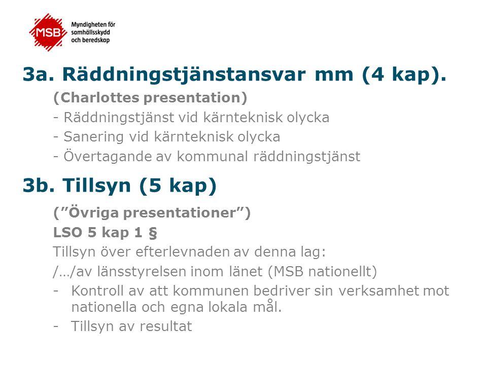 3a.Räddningstjänstansvar mm (4 kap).