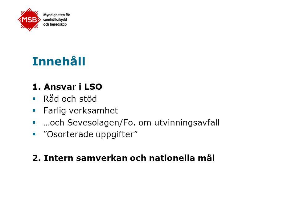 Innehåll 1.Ansvar i LSO  Råd och stöd  Farlig verksamhet  …och Sevesolagen/Fo.