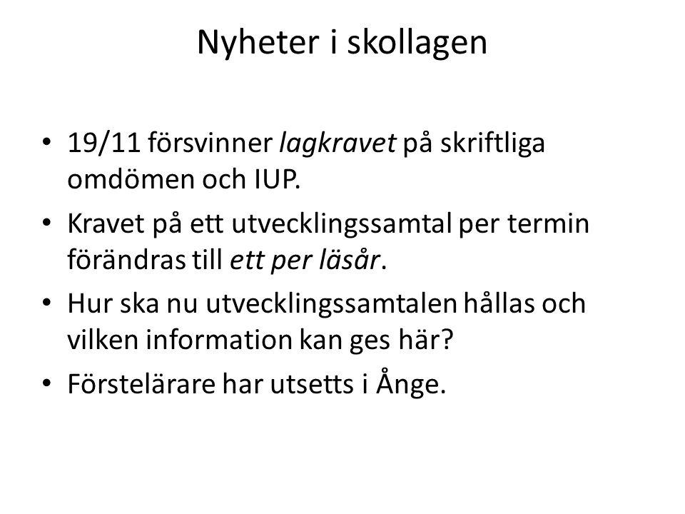 Nyheter i skollagen • 19/11 försvinner lagkravet på skriftliga omdömen och IUP. • Kravet på ett utvecklingssamtal per termin förändras till ett per lä