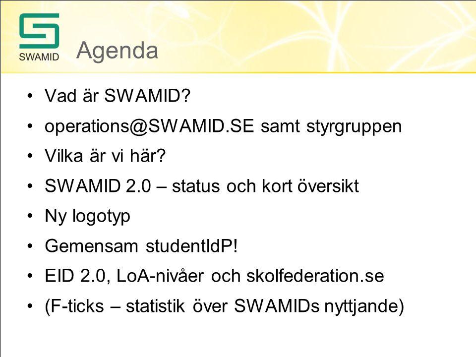 Agenda •Vad är SWAMID? •operations@SWAMID.SE samt styrgruppen •Vilka är vi här? •SWAMID 2.0 – status och kort översikt •Ny logotyp •Gemensam studentId