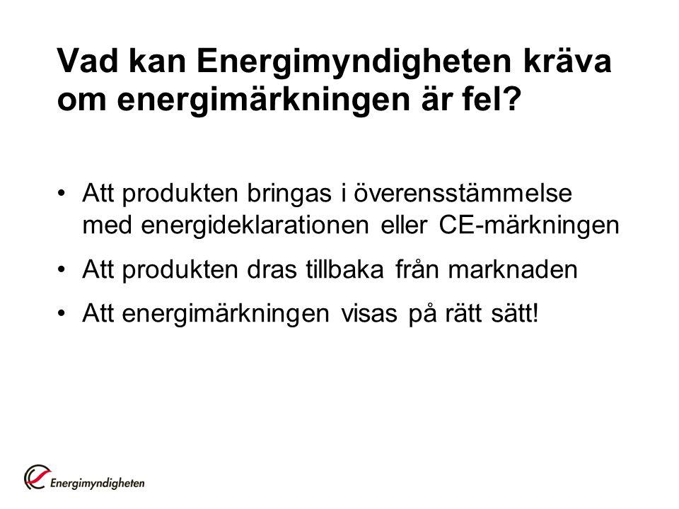 Vad kan Energimyndigheten kräva om energimärkningen är fel.