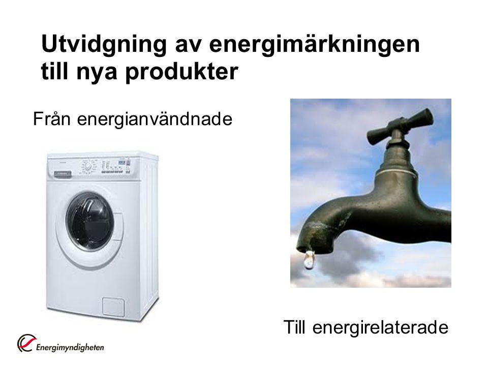 Utvidgning av energimärkningen till nya produkter Från energianvändnade Till energirelaterade