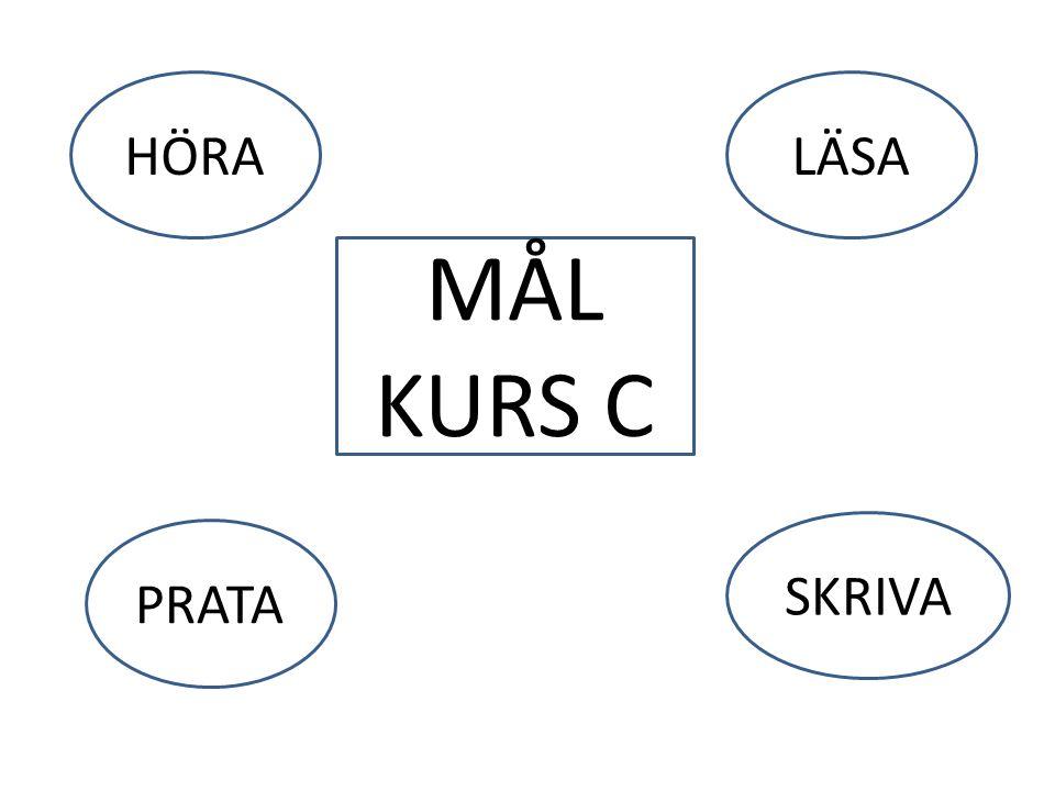 MÅL KURS C HÖRALÄSA PRATA SKRIVA