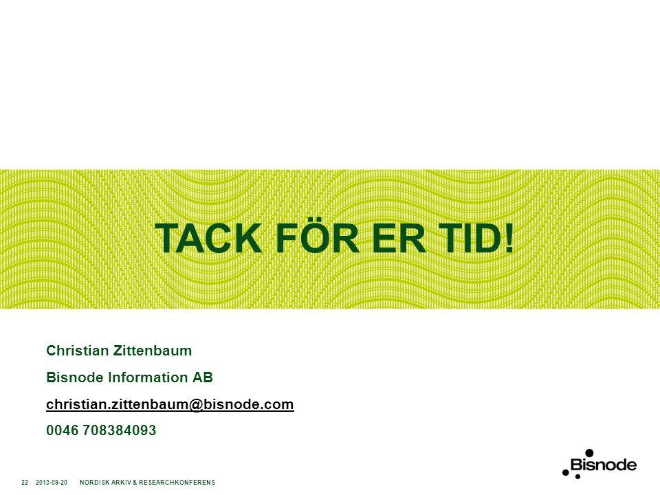 TACK FÖR ER TID! Christian Zittenbaum Bisnode Information AB christian.zittenbaum@bisnode.com 0046 708384093 2013-09-20NORDISK ARKIV & RESEARCHKONFERE