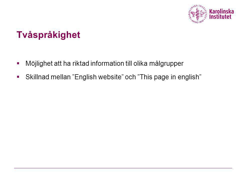 """Tvåspråkighet  Möjlighet att ha riktad information till olika målgrupper  Skillnad mellan """"English website"""" och """"This page in english"""""""