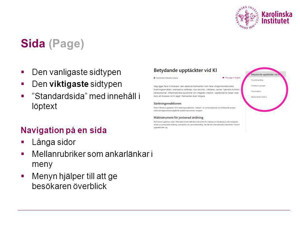 Sida (Page)  Den vanligaste sidtypen  Den viktigaste sidtypen  Standardsida med innehåll i löptext Navigation på en sida  Långa sidor  Mellanrubriker som ankarlänkar i meny  Menyn hjälper till att ge besökaren överblick