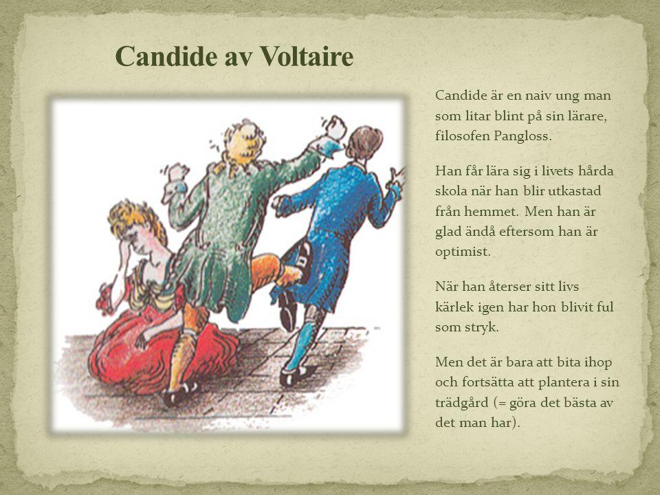Candide är en naiv ung man som litar blint på sin lärare, filosofen Pangloss. Han får lära sig i livets hårda skola när han blir utkastad från hemmet.