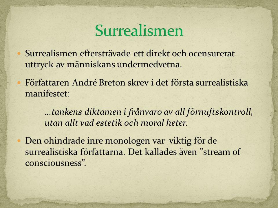  Surrealismen eftersträvade ett direkt och ocensurerat uttryck av människans undermedvetna.  Författaren André Breton skrev i det första surrealisti
