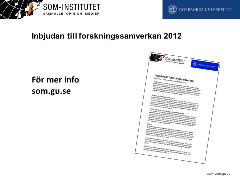 www.som.gu.se Inbjudan till forskningssamverkan 2012 För mer info som.gu.se
