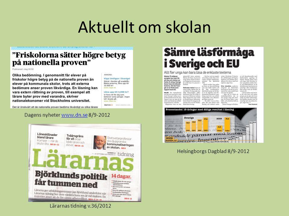 Aktuellt om skolan Dagens nyheter www.dn.se 8/9-2012www.dn.se Helsingborgs Dagblad 8/9-2012 Lärarnas tidning v.36/2012