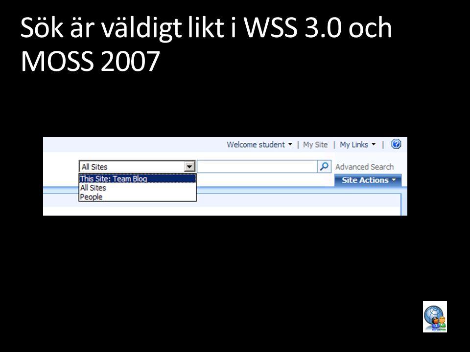 Sök är väldigt likt i WSS 3.0 och MOSS 2007