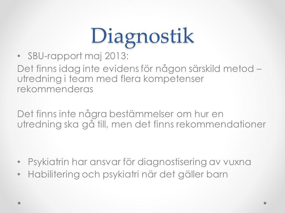 Diagnostik • SBU-rapport maj 2013: Det finns idag inte evidens för någon särskild metod – utredning i team med flera kompetenser rekommenderas Det fin