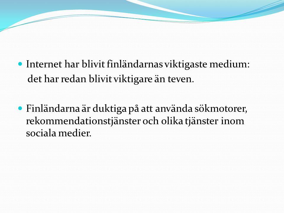  Internet har blivit finländarnas viktigaste medium: det har redan blivit viktigare än teven.