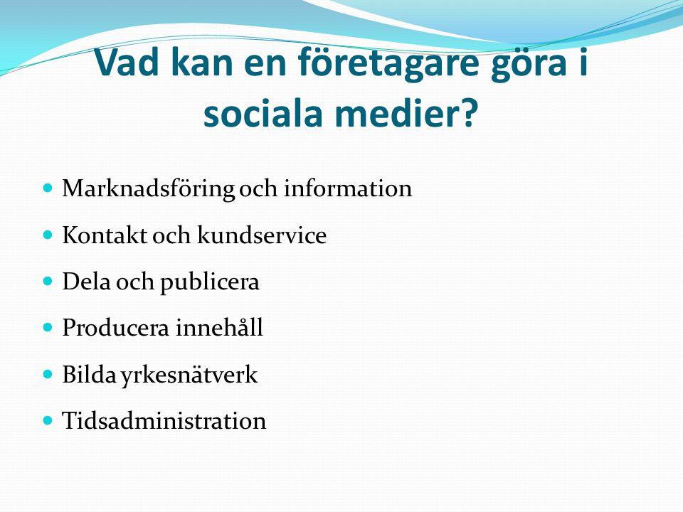 Företagare och informationshanteringsfärdigheter på webben  Kunderna recenserar företag, produkter och tjänster i sociala medier och fattar köpbeslut på basis av recensionerna.