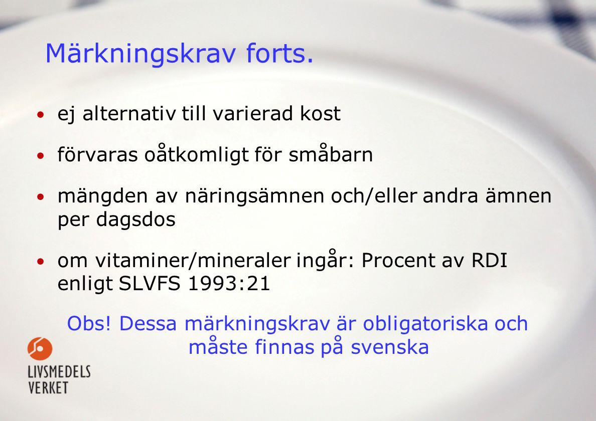 Gränsvärden för vitaminer och mineraler.• Obs.