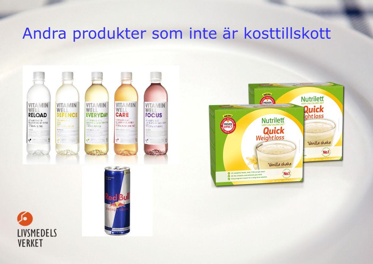 Exempel på produkter som inte är kosttillskott • Torkade kryddor och liknande • Te • Energidryck • Sportdryck • Vitaminvatten • Flera sportprodukter - Proteinpulver för idrottare • Måltidsersättning (för viktminskning)