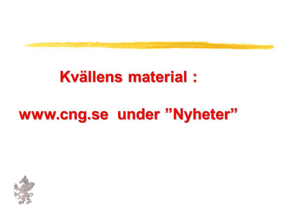 Kvällens material : www.cng.se under Nyheter