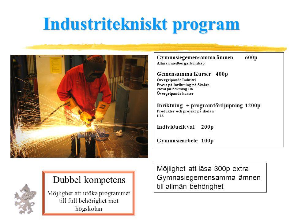 Inriktningar Industritekniskt program Produkt och maskinteknik Produkt och maskinteknik Svetsteknik Driftsäkerhet och underhåll Driftsäkerhet och underhåll