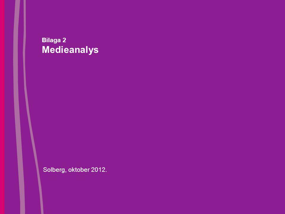 Bilaga 2 Medieanalys Solberg, oktober 2012.