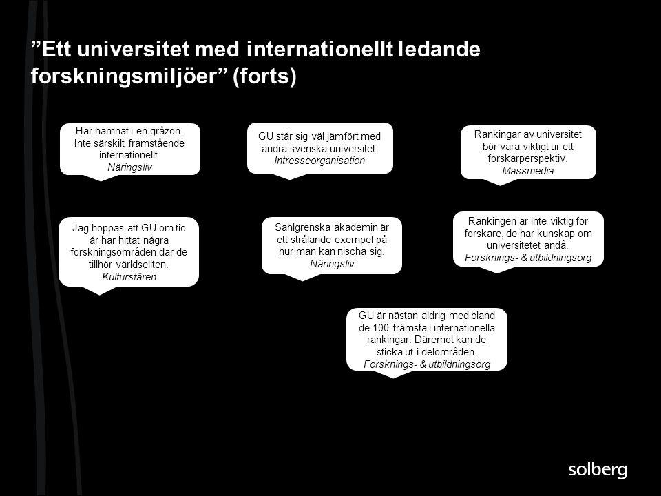 """""""Ett universitet med internationellt ledande forskningsmiljöer"""" (forts) Rankingar av universitet bör vara viktigt ur ett forskarperspektiv. Massmedia"""