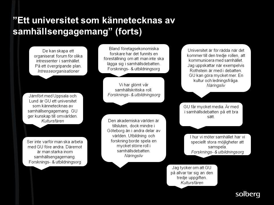 """""""Ett universitet som kännetecknas av samhällsengagemang"""" (forts) De kan skapa ett organiserat forum för olika intressenter i samhället. På ett övergri"""
