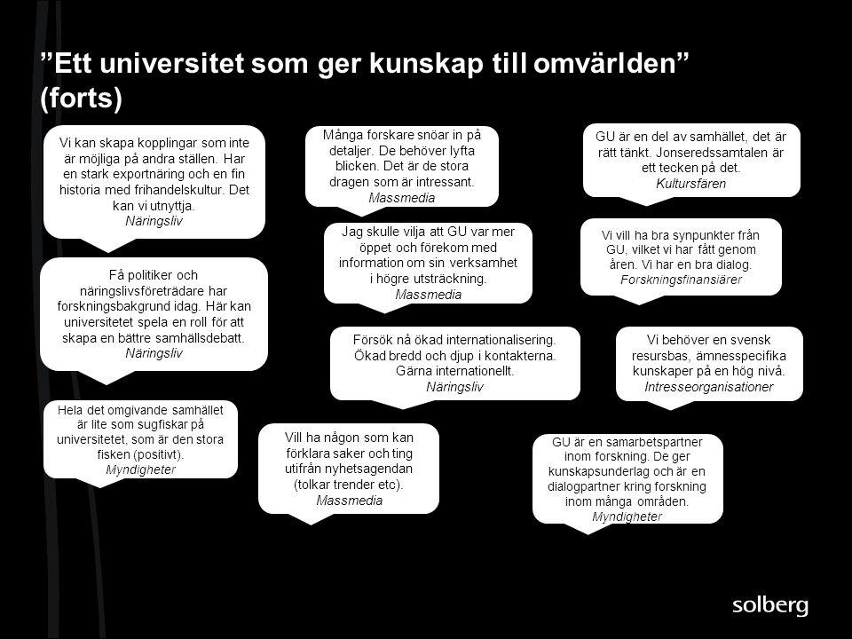 """""""Ett universitet som ger kunskap till omvärlden"""" (forts) Vi kan skapa kopplingar som inte är möjliga på andra ställen. Har en stark exportnäring och e"""