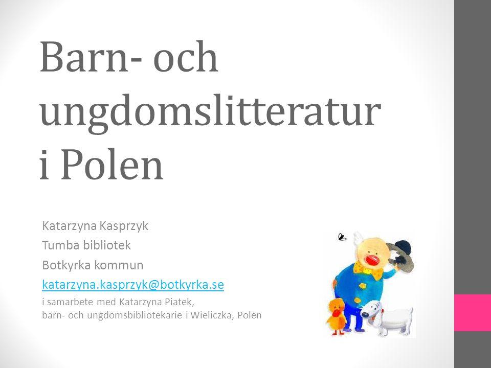 Cala Polska Czyta Dzieciom • en kampanj sedan 2001 – främjar högläsning för barn, 20 minuter varje dag • Kolekcja – kampanjens samling med drygt 20 utvalda titlar och beskrivningar på engelska Kolekcja • Zlota lista – gyllene listan , stort urval av bra barnböcker för varje åldersgrupp (pdf-fil)Zlota lista • Przewodnik po dobrych ksiazkach – en guide till bra barnböcker (välj åldersgrupp från listan)Przewodnik po dobrych ksiazkach