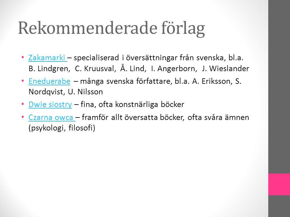 Rekommenderade förlag • Zakamarki – specialiserad i översättningar från svenska, bl.a.