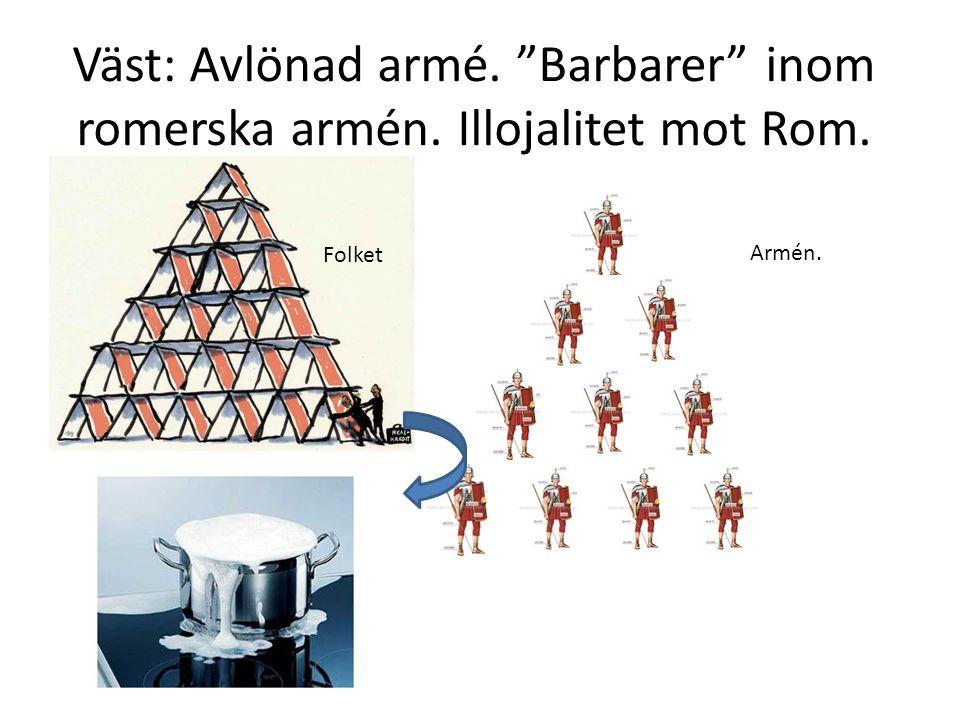 Politisk förändring: Delningen • Romarriket som störst • Roms delning (Östrom / Västrom år 395). (Öst- större städer)