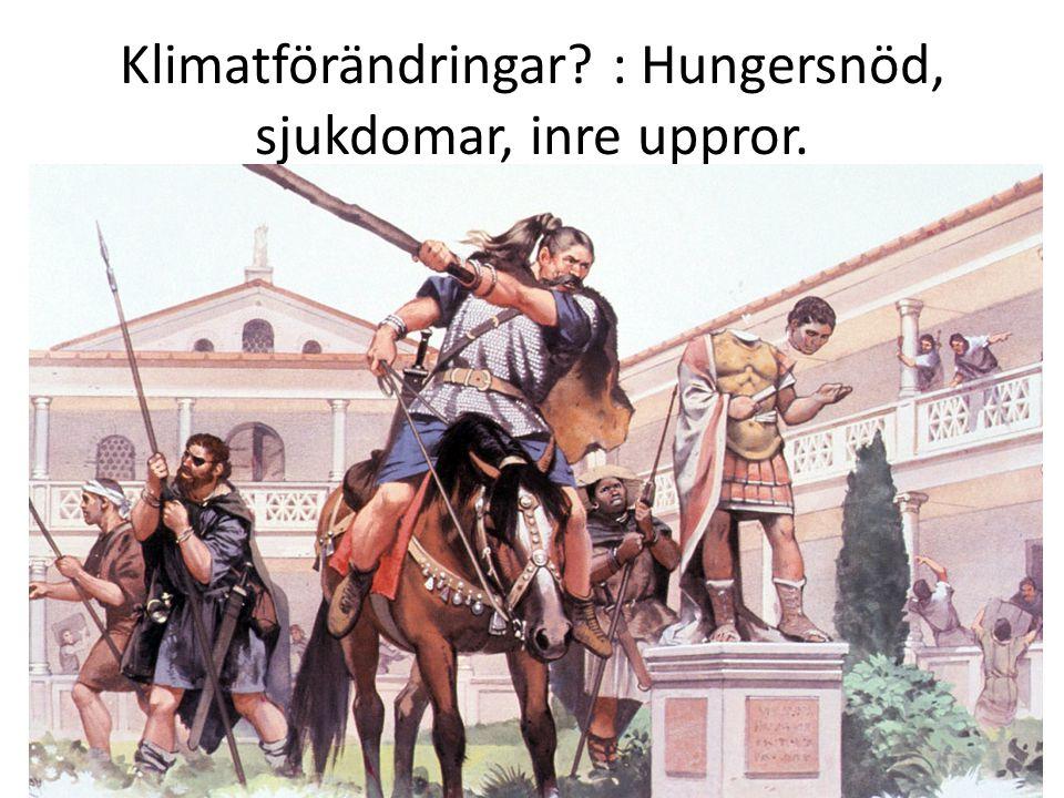 """Väst: Avlönad armé. """"Barbarer"""" inom romerska armén. Illojalitet mot Rom. Folket Armén."""
