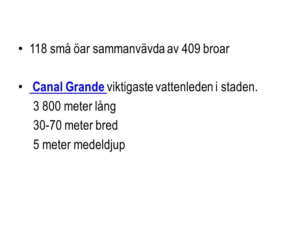 KÄLLOR • Egna bilder • Venedigguiden.se • Dagens nyheter.se / resor 2012-03-26 • Wikipedia