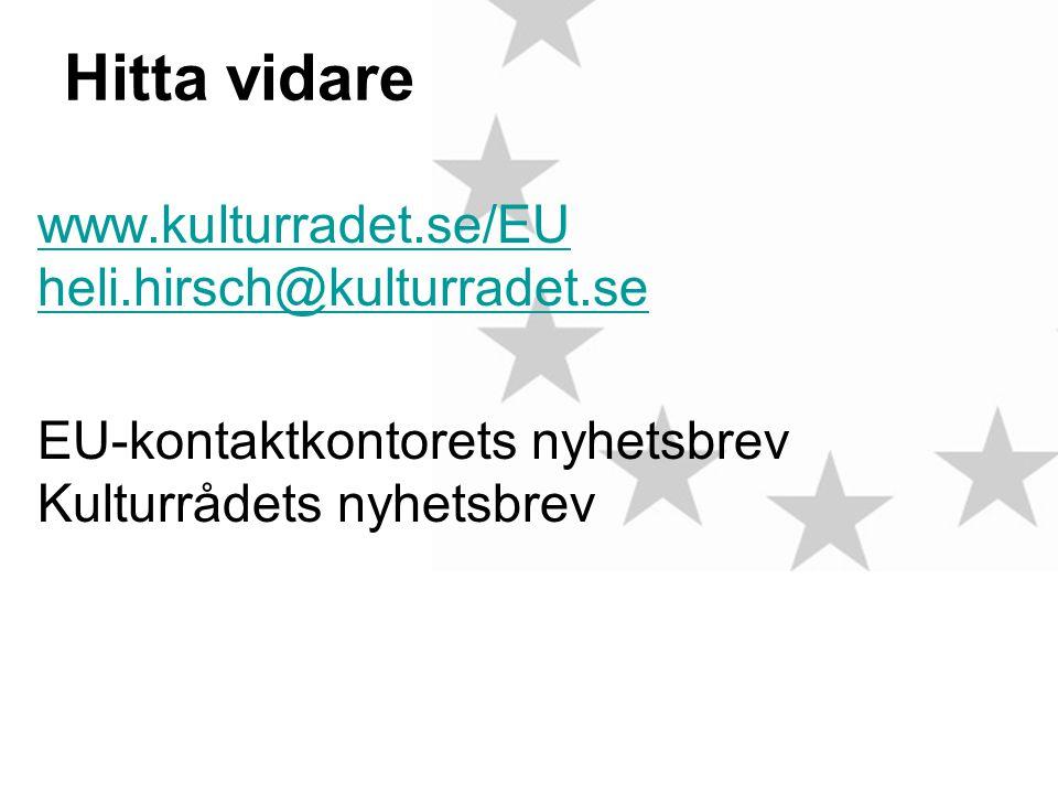 Hitta vidare www.kulturradet.se/EU heli.hirsch@kulturradet.se EU-kontaktkontorets nyhetsbrev Kulturrådets nyhetsbrev