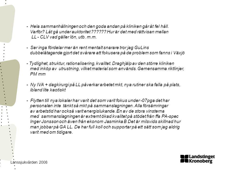 Länssjukvården 2008 - Hela sammanhållningen och den goda andan på kliniken går åt fel håll.