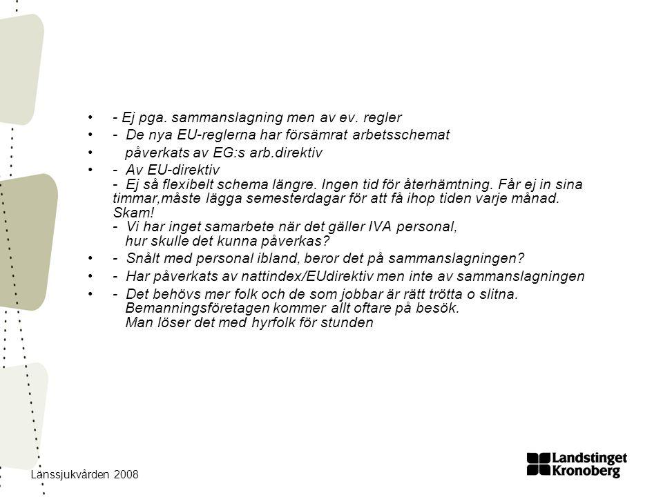 Länssjukvården 2008 •- Ej pga. sammanslagning men av ev.