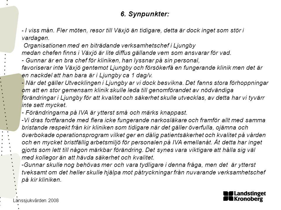 Länssjukvården 2008 6. Synpunkter: - I viss mån.