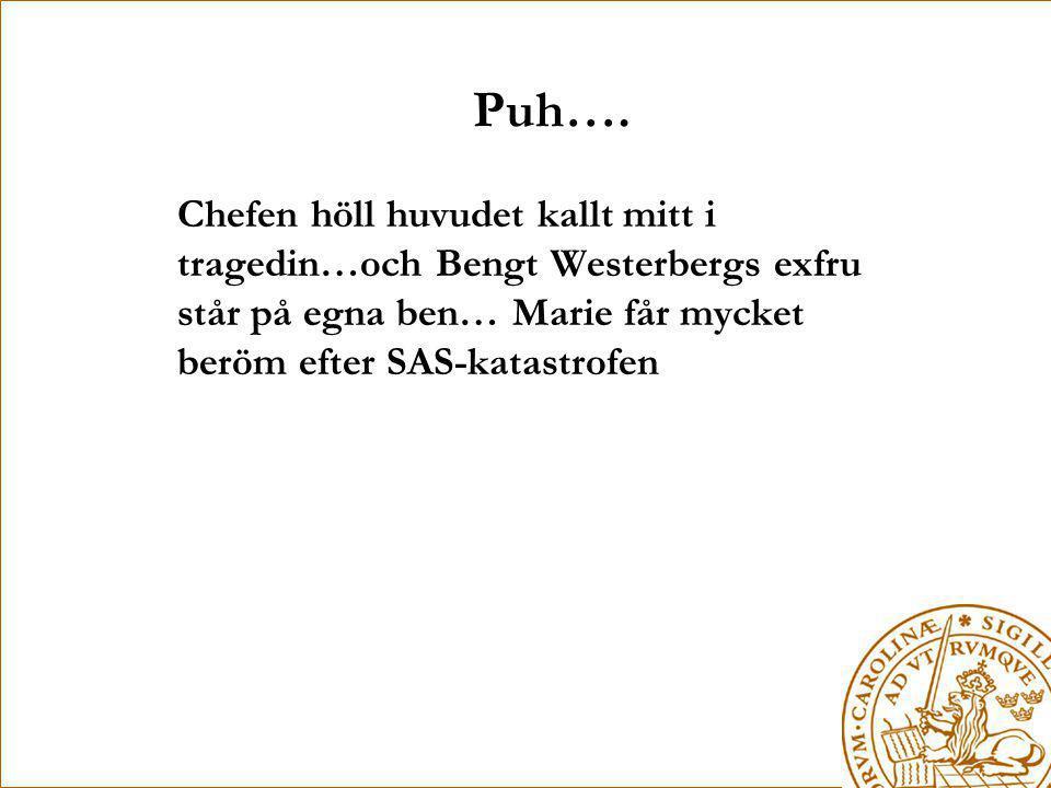 Puh…. Chefen höll huvudet kallt mitt i tragedin…och Bengt Westerbergs exfru står på egna ben… Marie får mycket beröm efter SAS-katastrofen