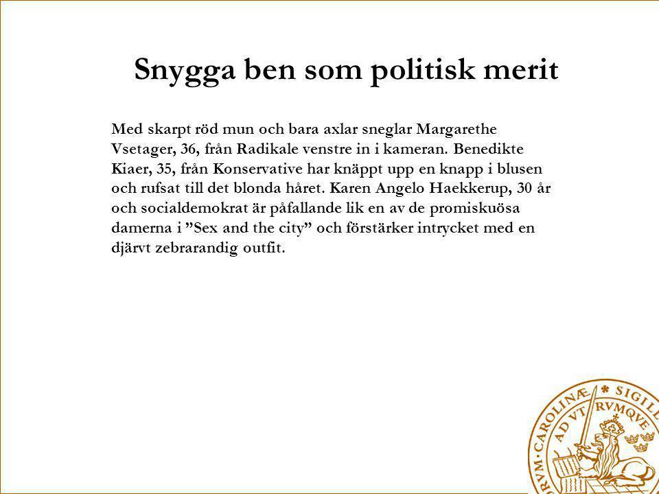 Snygga ben som politisk merit Med skarpt röd mun och bara axlar sneglar Margarethe Vsetager, 36, från Radikale venstre in i kameran. Benedikte Kiaer,