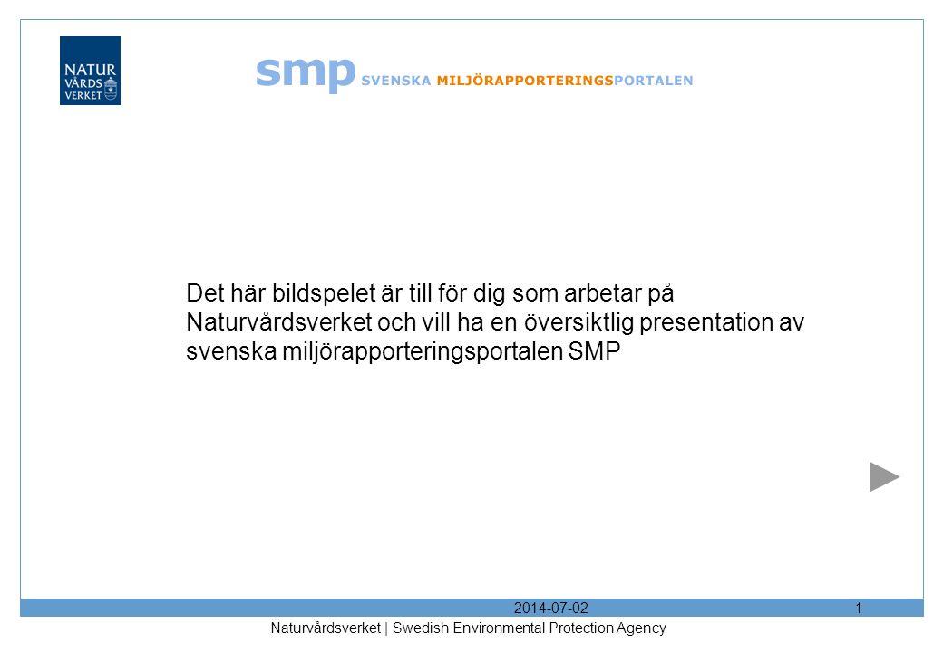 2014-07-02 Naturvårdsverket | Swedish Environmental Protection Agency 2 Var får jag hjälp.