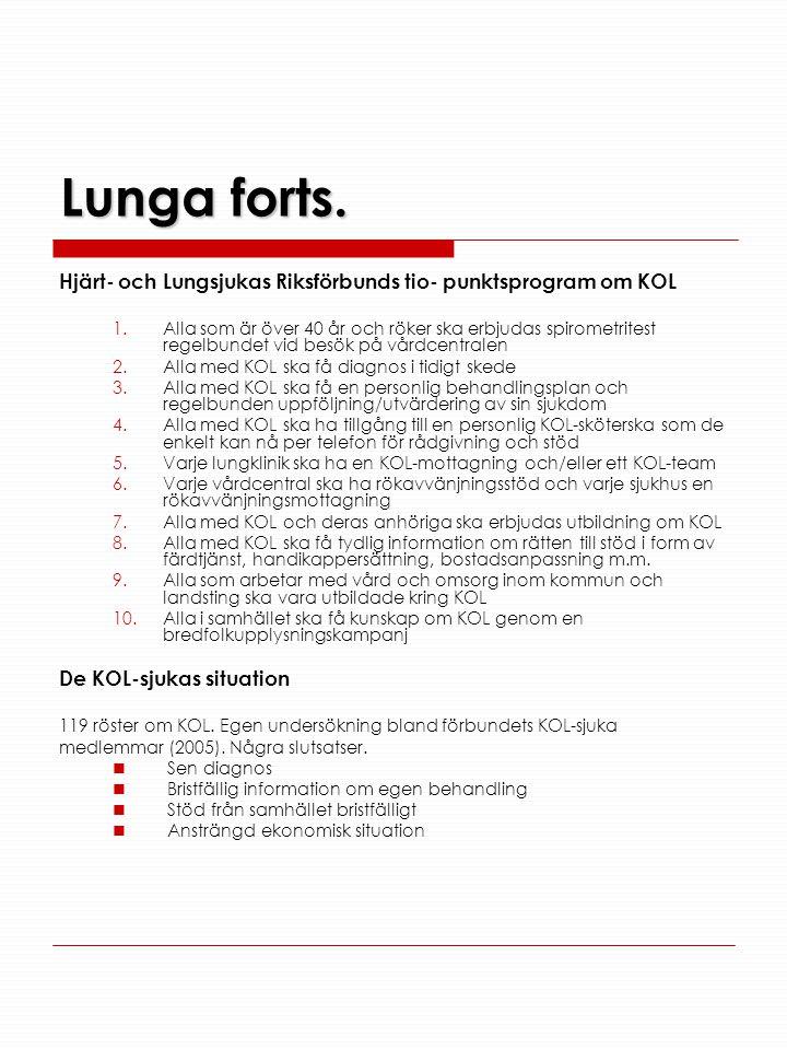 Lunga forts. Hjärt- och Lungsjukas Riksförbunds tio- punktsprogram om KOL 1.Alla som är över 40 år och röker ska erbjudas spirometritest regelbundet v