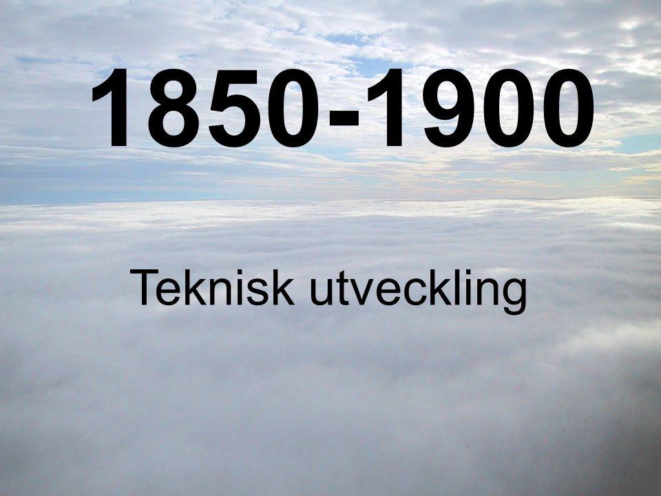 1850-1900 Teknisk utveckling