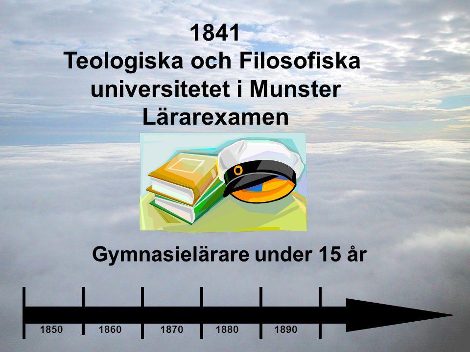 1841 Teologiska och Filosofiska universitetet i Munster Lärarexamen Gymnasielärare under 15 år