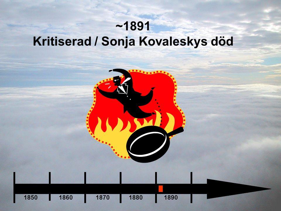 ~1891 Kritiserad / Sonja Kovaleskys död 1850 1860 1870 1880 1890