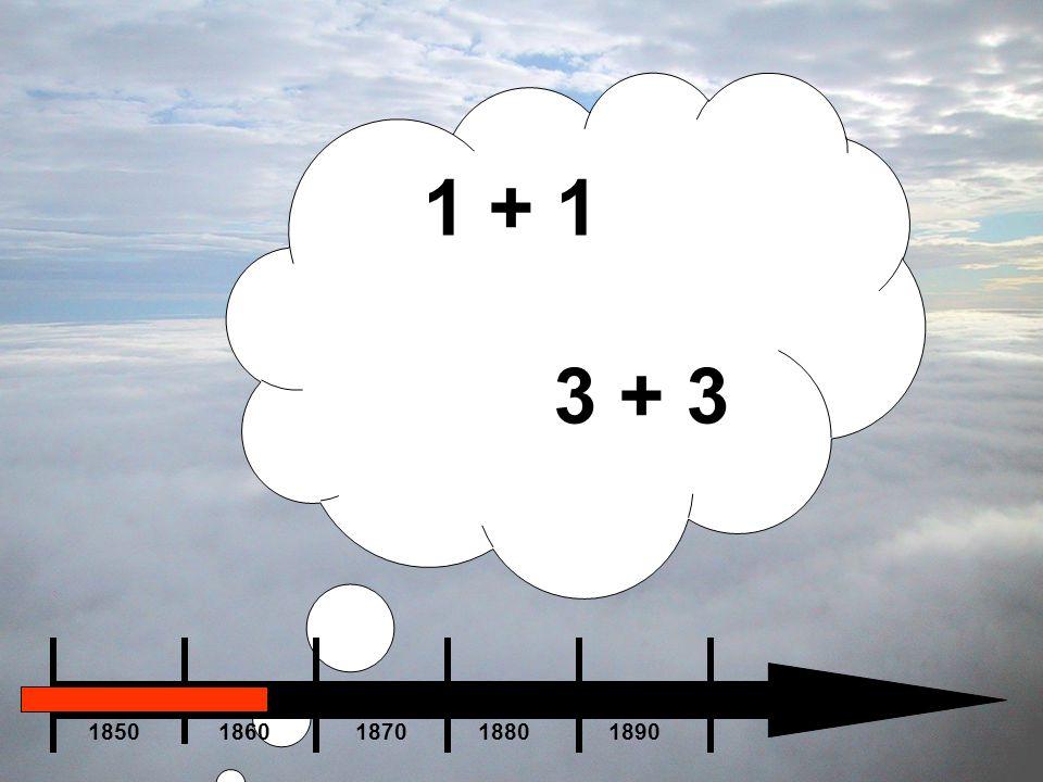 1 + 1 3 + 3 1850 1860 1870 1880 1890