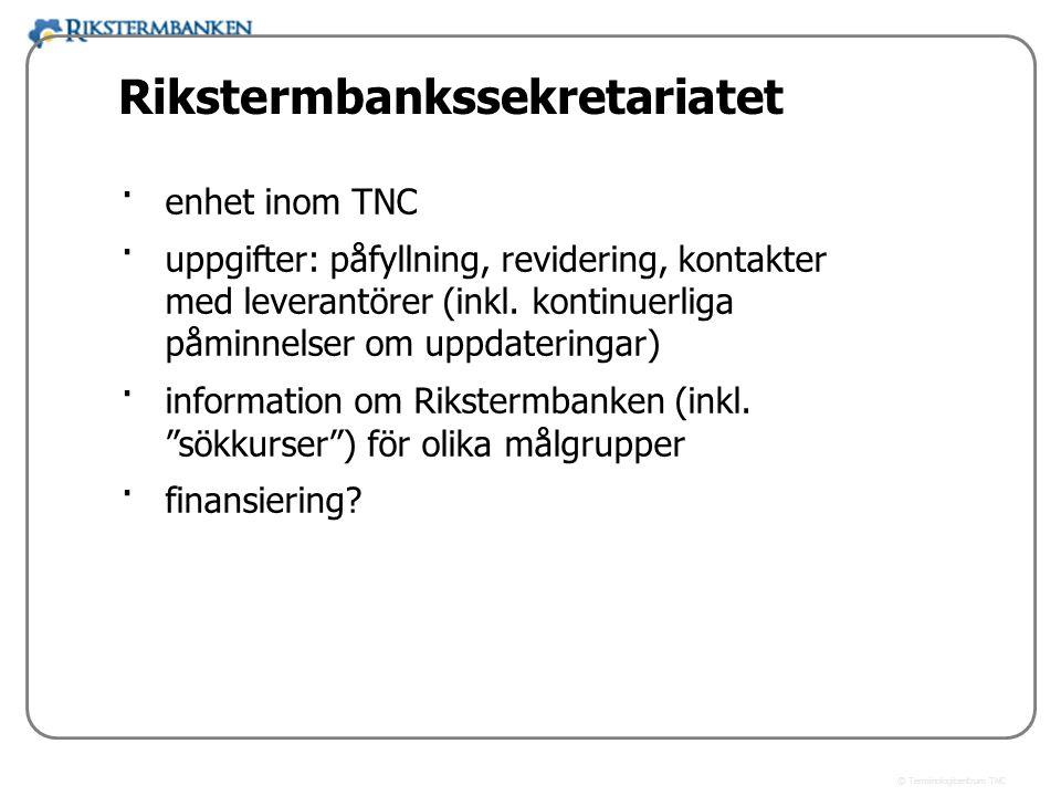 Västra vägen 7 B 169 61 Solna Telefon: 08-446 66 00 Telefax: 08-446 66 29 Webbplats: www.tnc.se E-post: tnc@tnc.se © Terminologicentrum TNC x.x Rikste