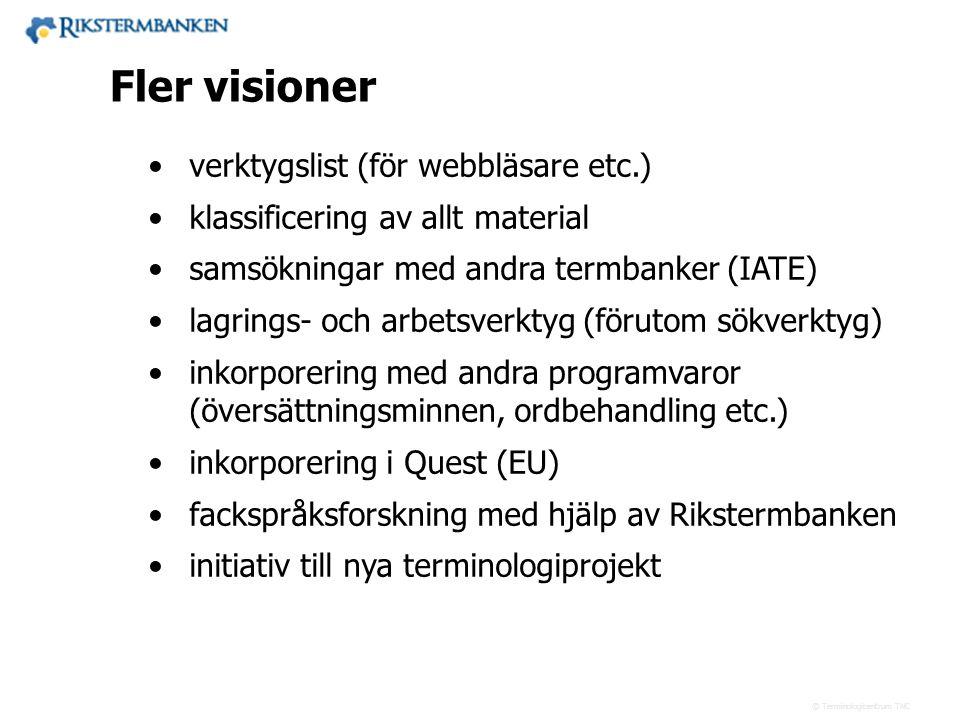 Västra vägen 7 B 169 61 Solna Telefon: 08-446 66 00 Telefax: 08-446 66 29 Webbplats: www.tnc.se E-post: tnc@tnc.se © Terminologicentrum TNC •verktygsl
