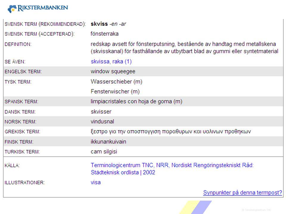 Västra vägen 7 B 169 61 Solna Telefon: 08-446 66 00 Telefax: 08-446 66 29 Webbplats: www.tnc.se E-post: tnc@tnc.se © Terminologicentrum TNC x.x Nej, d