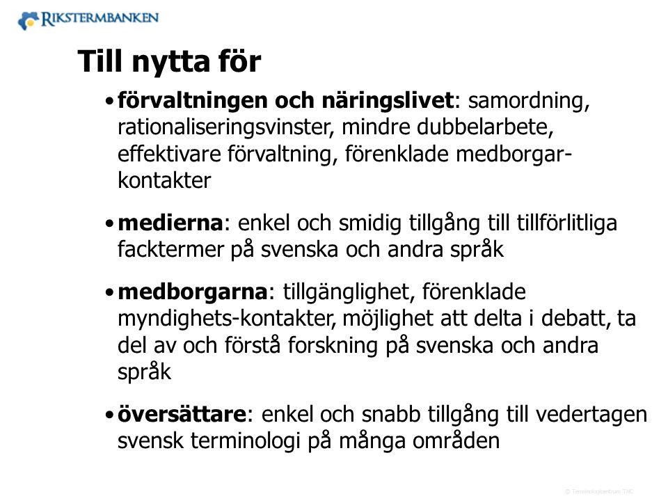 Västra vägen 7 B 169 61 Solna Telefon: 08-446 66 00 Telefax: 08-446 66 29 Webbplats: www.tnc.se E-post: tnc@tnc.se © Terminologicentrum TNC •förvaltni