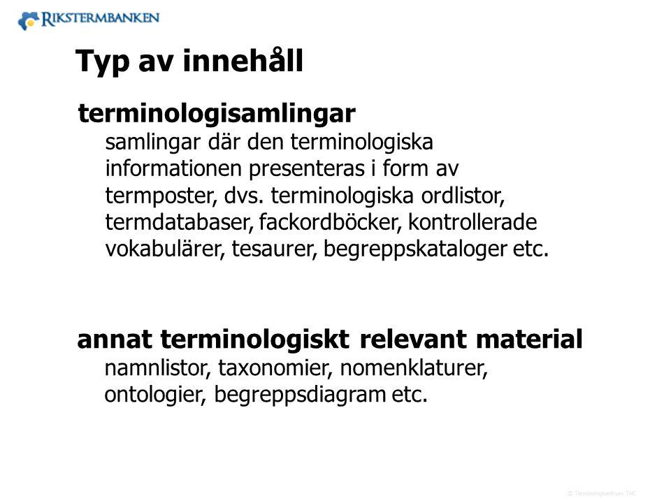 Västra vägen 7 B 169 61 Solna Telefon: 08-446 66 00 Telefax: 08-446 66 29 Webbplats: www.tnc.se E-post: tnc@tnc.se © Terminologicentrum TNC namnlistor
