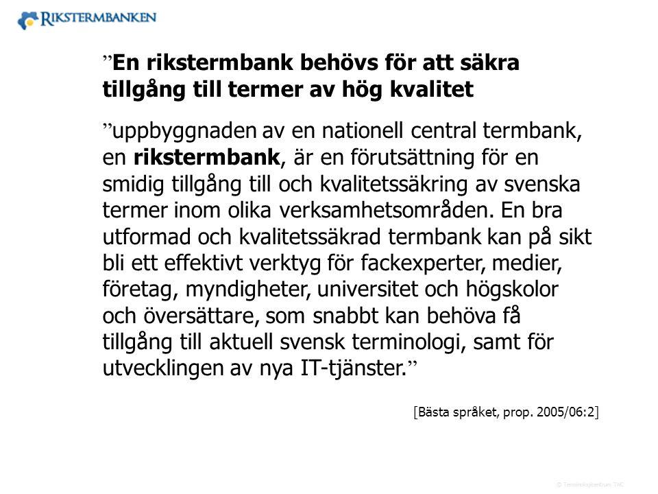 """Västra vägen 7 B 169 61 Solna Telefon: 08-446 66 00 Telefax: 08-446 66 29 Webbplats: www.tnc.se E-post: tnc@tnc.se © Terminologicentrum TNC """" En rikst"""